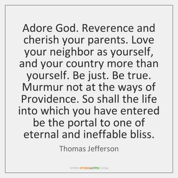 Adore God Reverence And Cherish Your Parents Love Your Neighbor As