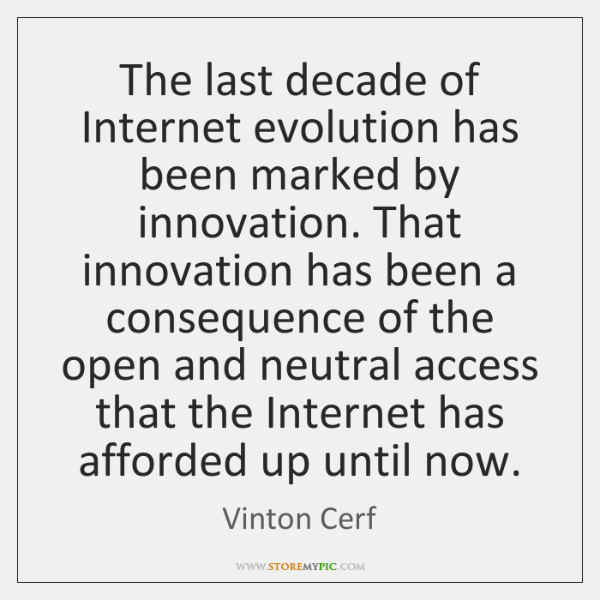 The last decade of Internet evolution has been marked by innovation. That ...