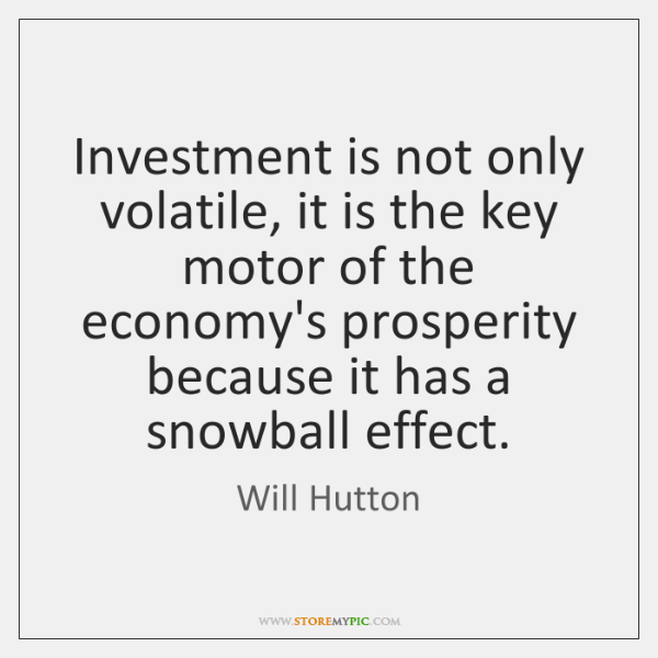 Investment is not only volatile, it is the key motor of the ...