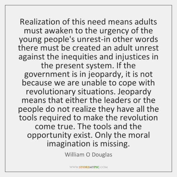 Realization of this need means adults must awaken to the urgency of ...