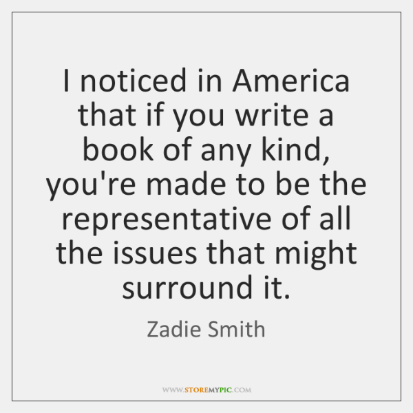 I noticed in America that if you write a book of any ...