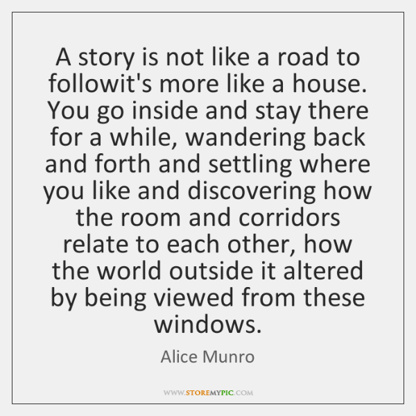 A story is not like a road to followit's more like a ...