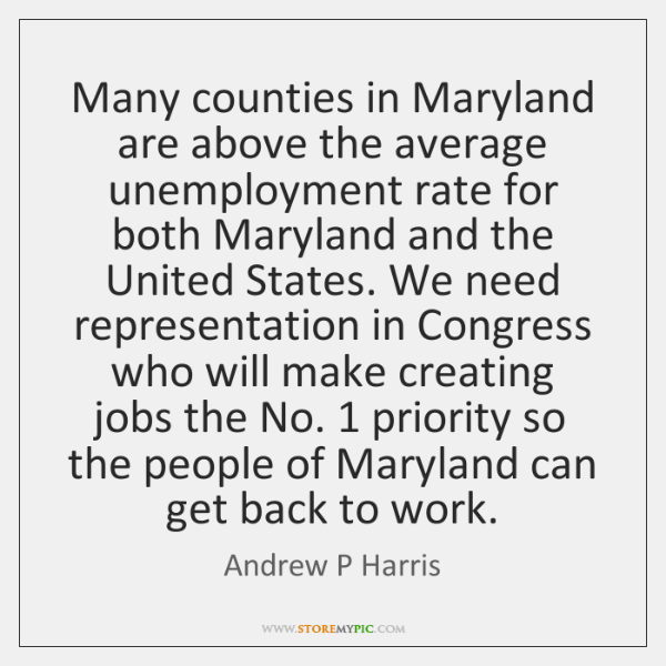 Many counties in Maryland are above the average unemployment rate for both ...