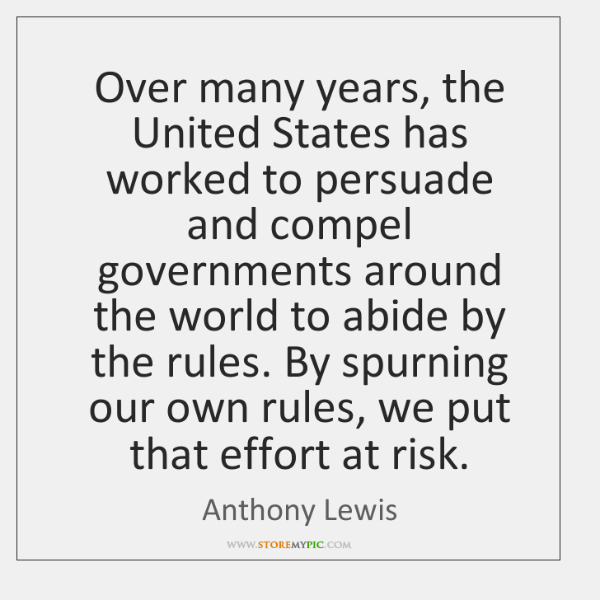 Over many years, the United States has worked to persuade and compel ...