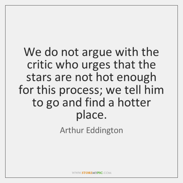 We do not argue with the critic who urges that the stars ...