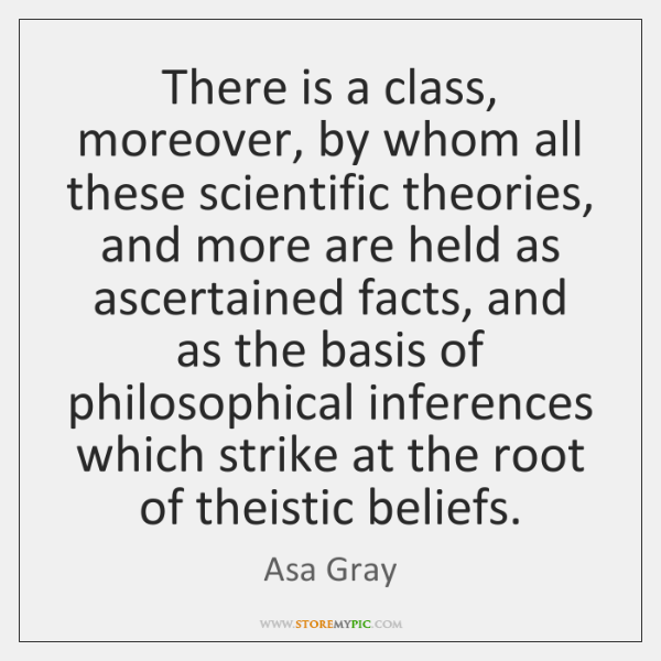 There is a class, moreover, by whom all these scientific theories, and ...
