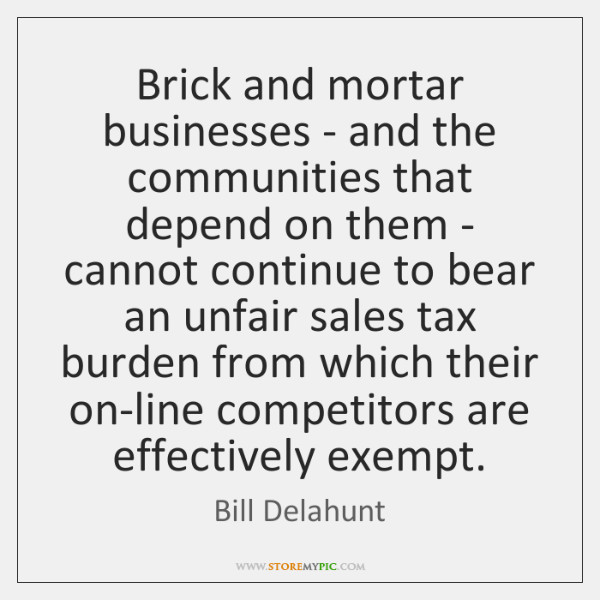 Brick and mortar businesses - and the communities that depend on them ...