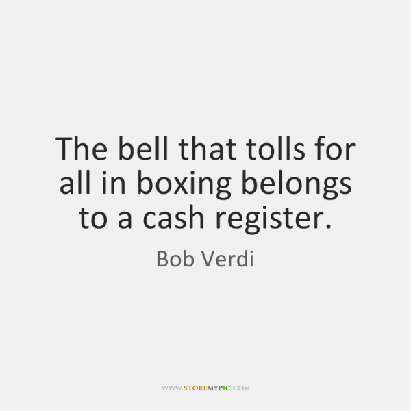 The bell that tolls for all in boxing belongs to a cash ...