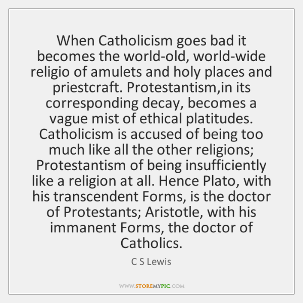When Catholicism goes bad it becomes the world-old, world-wide religio of amulets ...