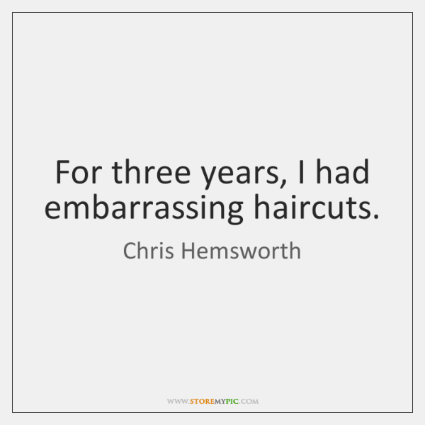 For three years, I had embarrassing haircuts.