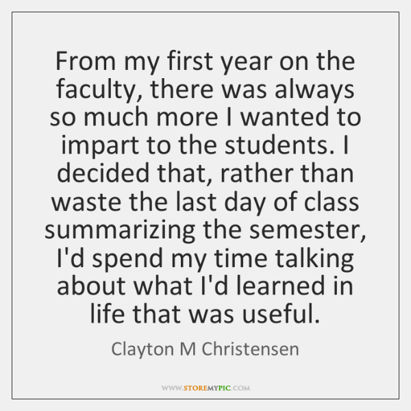 From my first year on the faculty, there was always so much ...