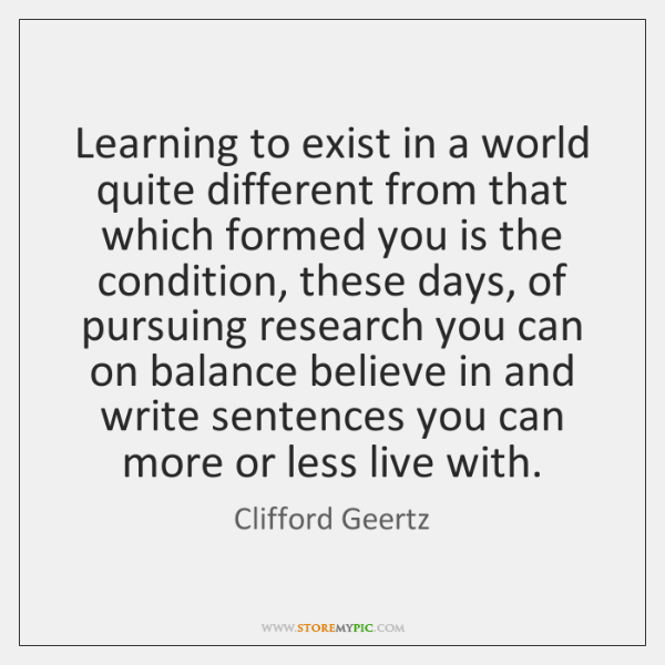 Learning to exist in a world quite different from that which formed ...