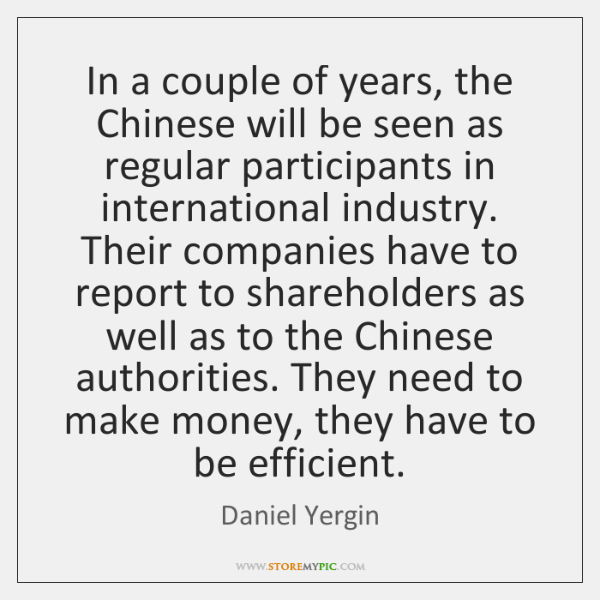 In a couple of years, the Chinese will be seen as regular ...