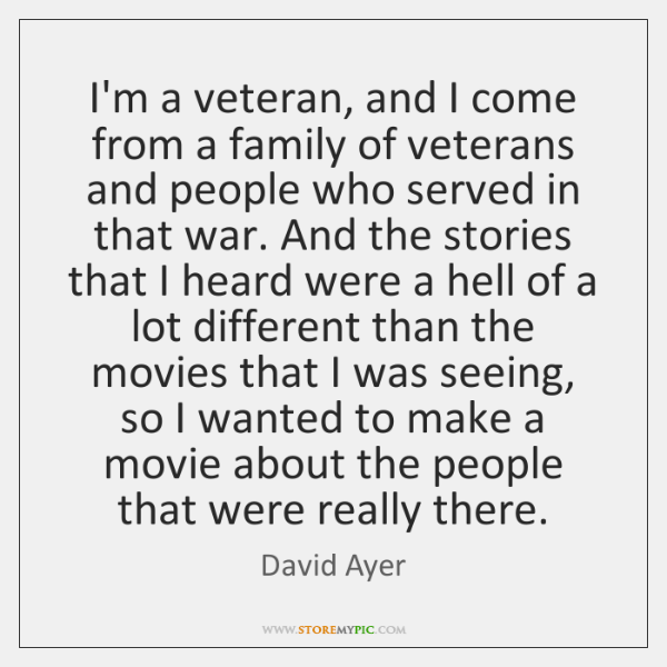 I'm a veteran, and I come from a family of veterans and ...