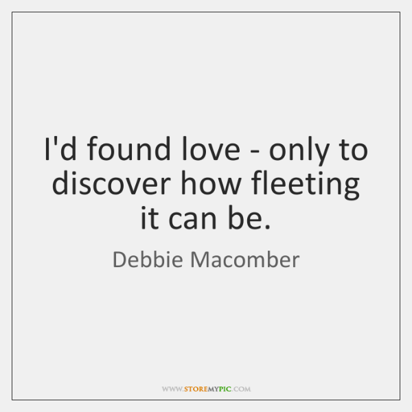 I'd found love - only to discover how fleeting it can be.