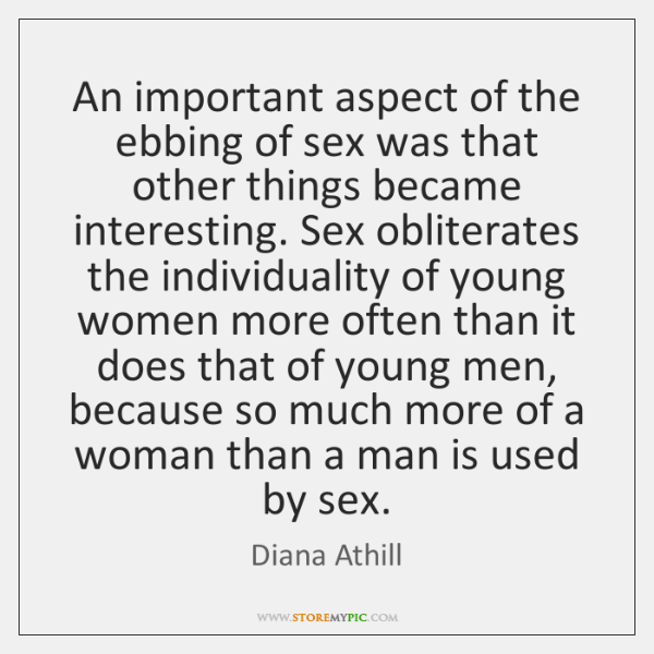 An important aspect of the ebbing of sex was that other things ...