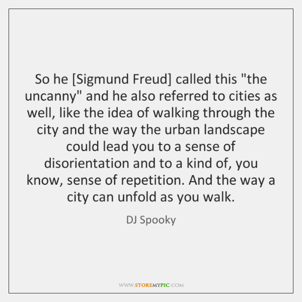 So he [Sigmund Freud] called this