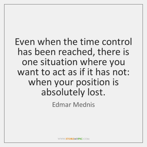 Even when the time control has been reached, there is one situation ...