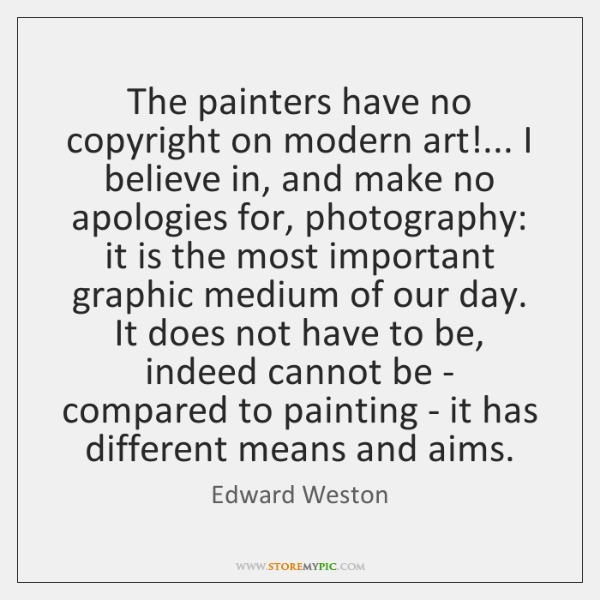 The painters have no copyright on modern art!... I believe in, and ...