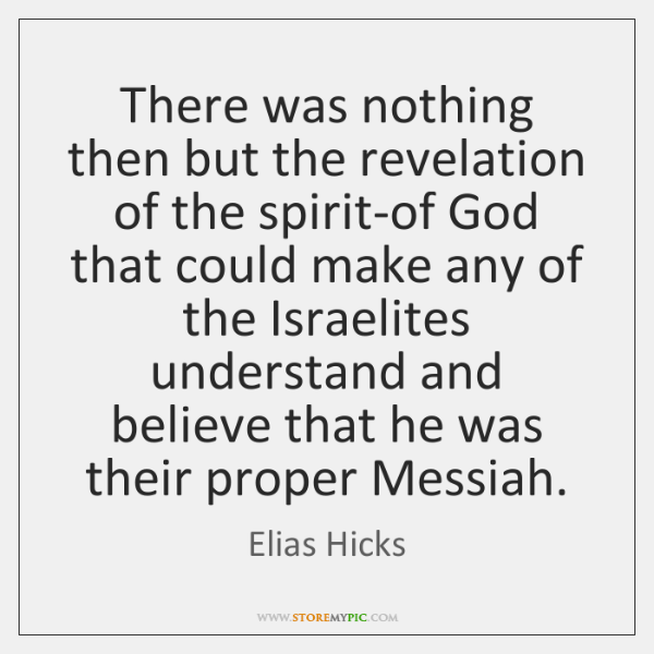 There was nothing then but the revelation of the spirit-of God that ...