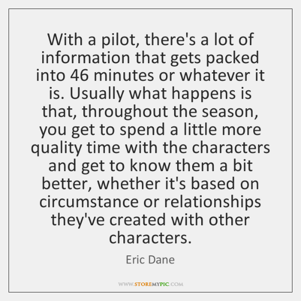 With a pilot, there's a lot of information that gets packed into 46 ...