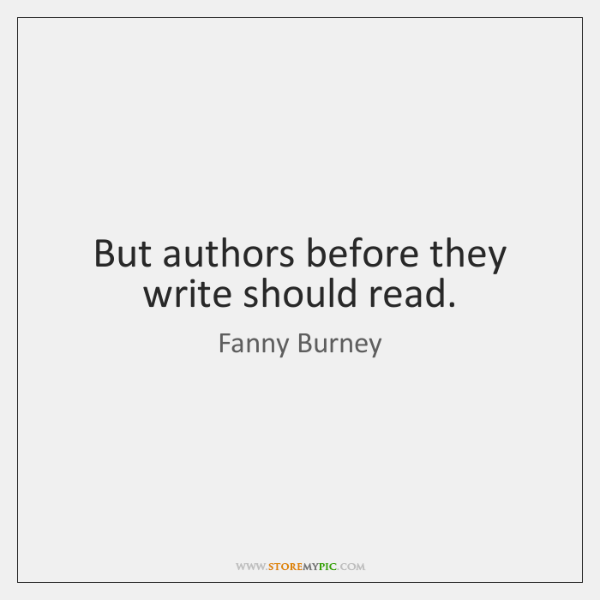 But authors before they write should read.