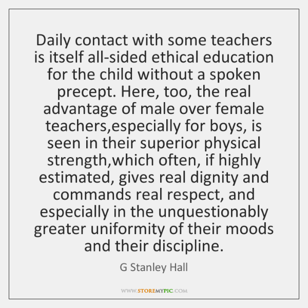 Daily contact with some teachers is itself all-sided ethical education for the ...