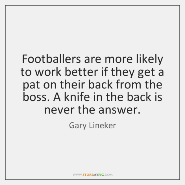 Footballers are more likely to work better if they get a pat ...