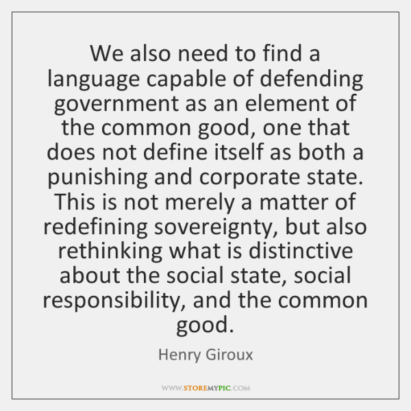 We also need to find a language capable of defending government as ...