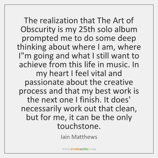The realization that The Art of Obscurity is my 25th solo album ...