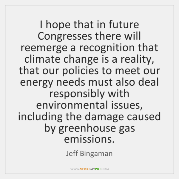 I hope that in future Congresses there will reemerge a recognition that ...