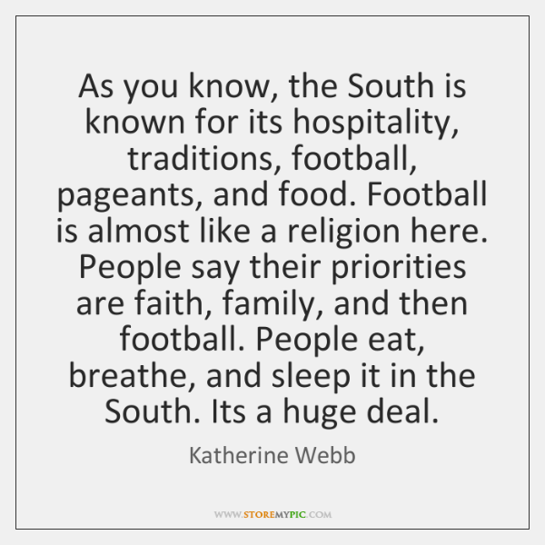 As you know, the South is known for its hospitality, traditions, football, ...