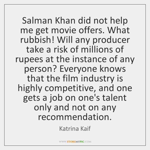 Salman Khan did not help me get movie offers. What rubbish! Will ...