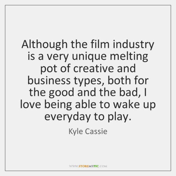 Although the film industry is a very unique melting pot of creative ...