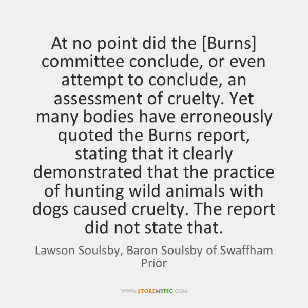 At no point did the [Burns] committee conclude, or even attempt to ...