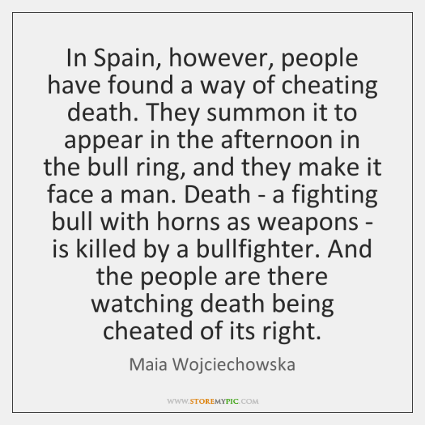 In Spain, however, people have found a way of cheating death. They ...