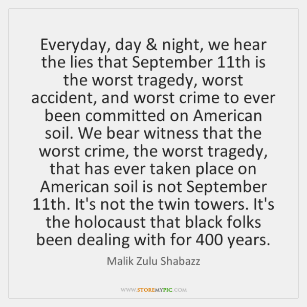 Everyday, day & night, we hear the lies that September 11th is the ...