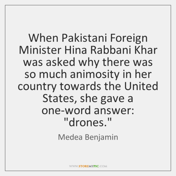 When Pakistani Foreign Minister Hina Rabbani Khar was asked why there was ...