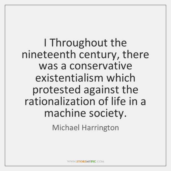 I Throughout the nineteenth century, there was a conservative existentialism which protested ...