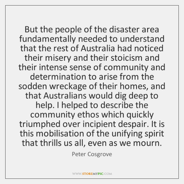 But the people of the disaster area fundamentally needed to understand that ...