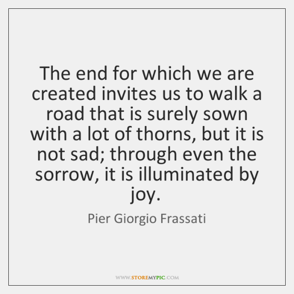 The end for which we are created invites us to walk a ...