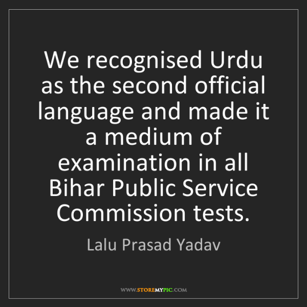 Lalu Prasad Yadav: We recognised Urdu as the second official language and...
