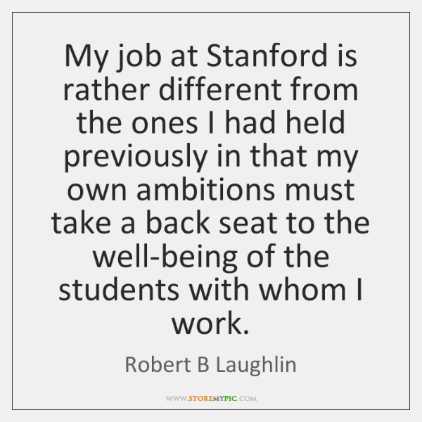My job at Stanford is rather different from the ones I had ...