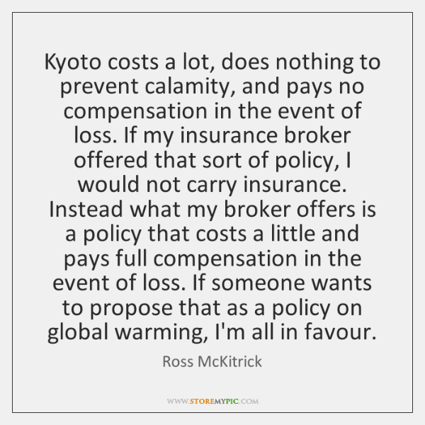 Kyoto costs a lot, does nothing to prevent calamity, and pays no ...