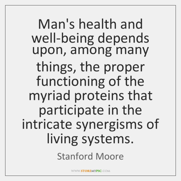 Man's health and well-being depends upon, among many things, the proper functioning ...