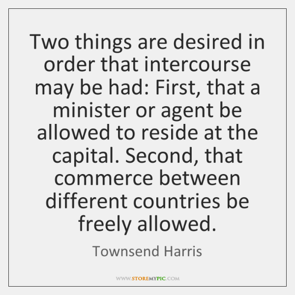 Two things are desired in order that intercourse may be had: First, ...