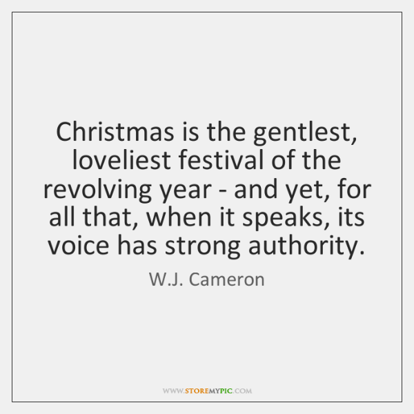 Christmas is the gentlest, loveliest festival of the revolving year - and ...