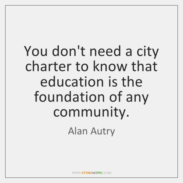 You don't need a city charter to know that education is the ...