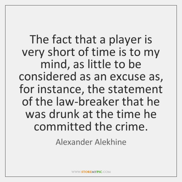The fact that a player is very short of time is to ...