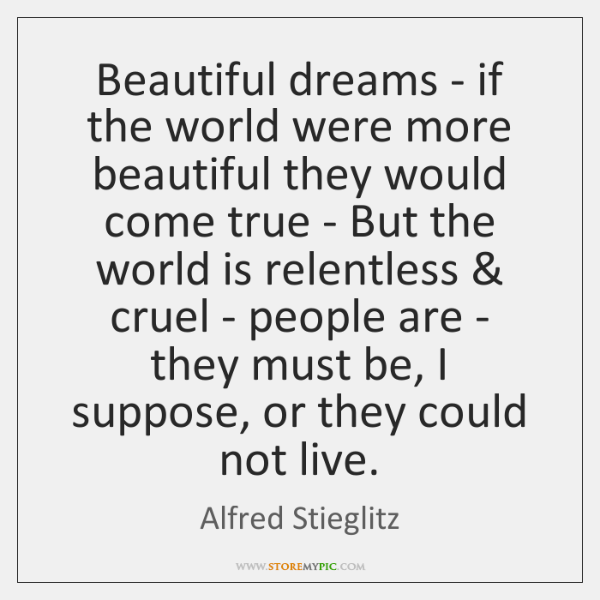 Beautiful dreams - if the world were more beautiful they would come ...